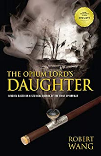 The Opium Lord's Daughter - Historical Fiction by Robert Wang