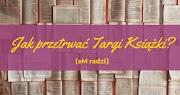 eM radzi: Jak przetrwać Targi Książki?