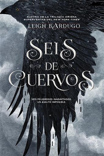 Seis de cuervos | Seis de cuervos #1 | Leigh Bardugo