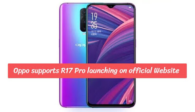 Oppo supports R17 Pro launching on official Website, eduworldtricks