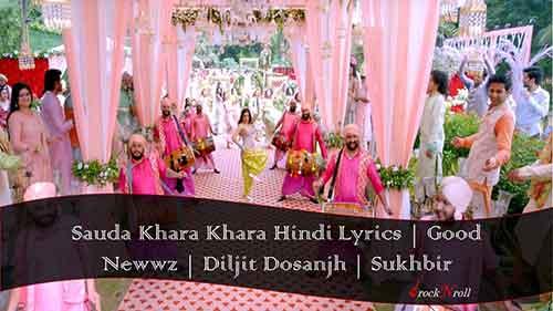 Sauda-Khara-Khara-Hindi-Lyrics-Good-Newwz-Diljit-Dosanjh-Sukhbir
