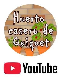 """YouTube """"HUERTO CASERO DE QUIQUET"""""""