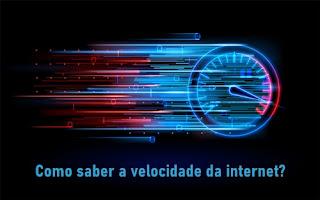 Como saber a velocidade da internet?