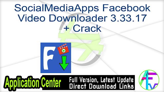 SocialMediaApps Facebook Video Downloader 3.33.17 + Crack