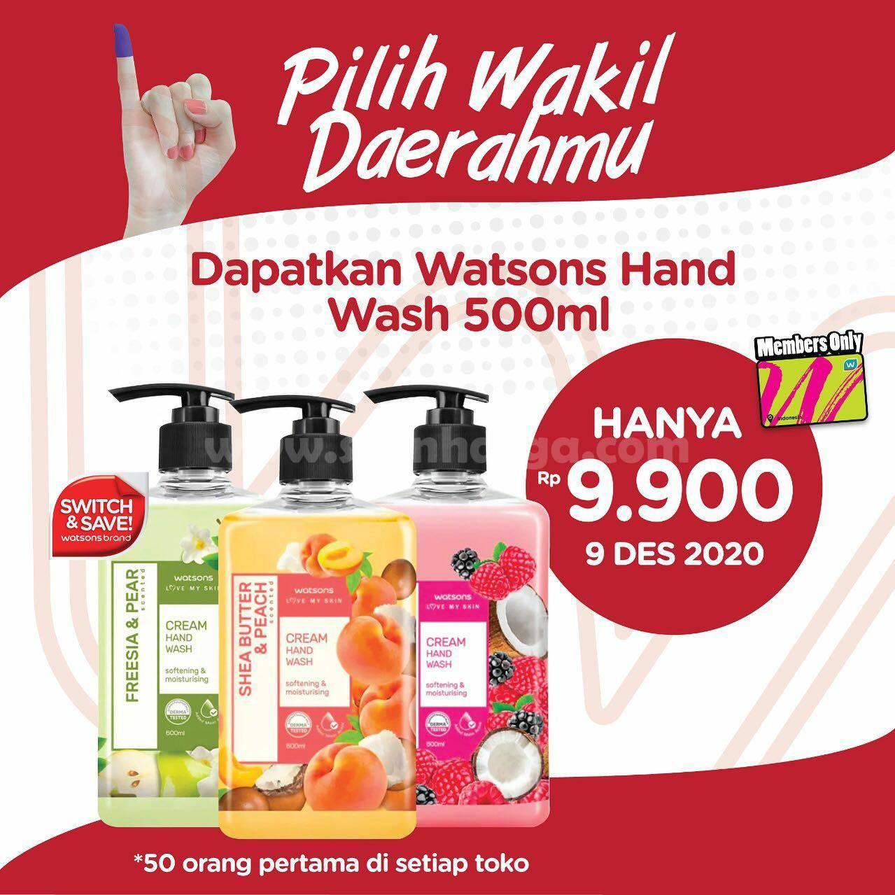 Watsons Promo Pilkada harga Spesial Hand Wash 500ml hanya Rp 9.900,-