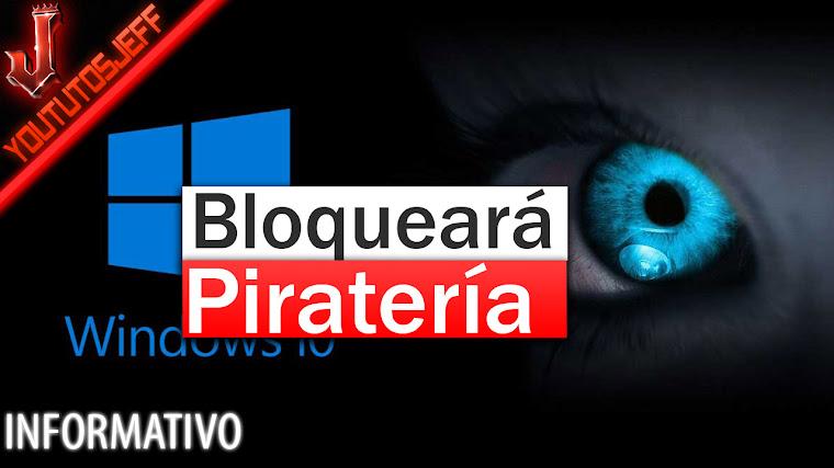Windows 10 quiere identificar archivos pirata y bloquearlos