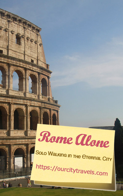 Exploring Rome Alone .