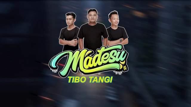 Madesu Gkyk - Tibo Tangi