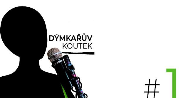 Podcast Dýmkařův koutek epizoda 1