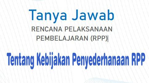 Tanyan Jawab Tentang Kebijakan Penyederhanaan RPP 1 Lembar Tahun 2020