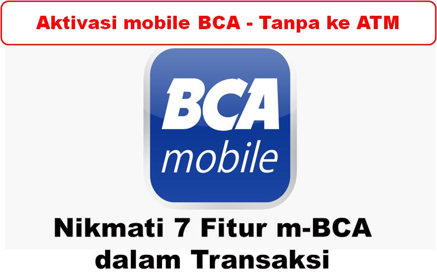 Aktivasi Mobile Banking Bca Tanpa Ke Atm Dan Nikmati 7 Fitur M Bca Dalam Bertransaksi Triharyono Com