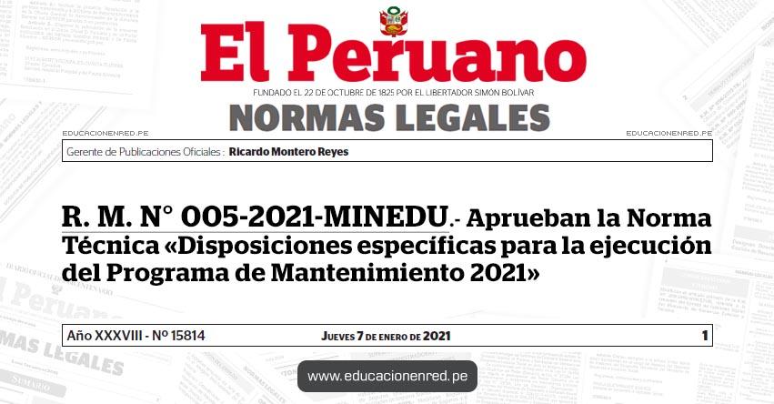 R. M. N° 005-2021-MINEDU.- Aprueban la Norma Técnica «Disposiciones específicas para la ejecución del Programa de Mantenimiento 2021»