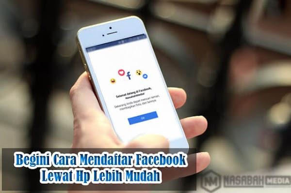 Mendaftar Facebook Lewat Hp Lebih Mudah dan Simpel di Lakukan