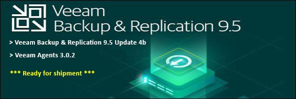 Veeam Backup and Replication 9 5 Update 4b & Veeam Agent 3 0