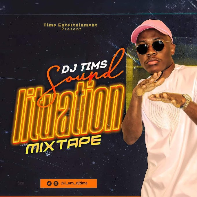 MIXTAPE: DJ Tims - Sound Lituation Mixtape #Arewapublisize