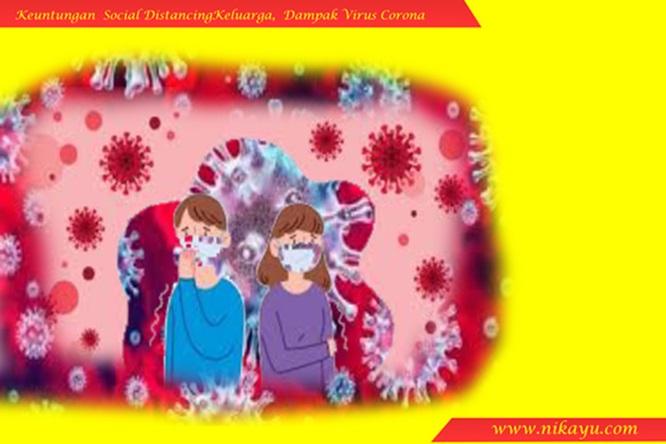 5 Keuntungan Pembatasan Sosial atau Social Distancing Keluarga