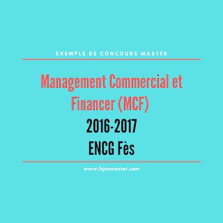 Exemple de Concours Master Management Commercial et Financer (MCF) 2016-2017 - ENCG Fès