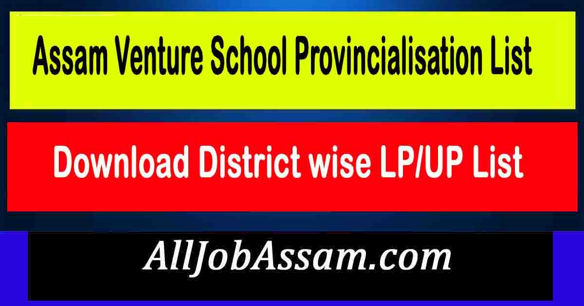 Assam Venture School Provincialisation List