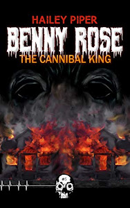 Benny Rose, the Cannibal King by Hailey Piper