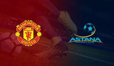 مشاهدة مباراة مانشستر يونايتد وأستانا بث مباشر اليوم 19-9-2019 في دوري ابطال اوروبا