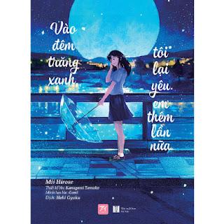 Vào Đêm Trăng Xanh, Tôi Lại Yêu Em Thêm Lần Nữa ebook PDF EPUB AWZ3 PRC MOBI