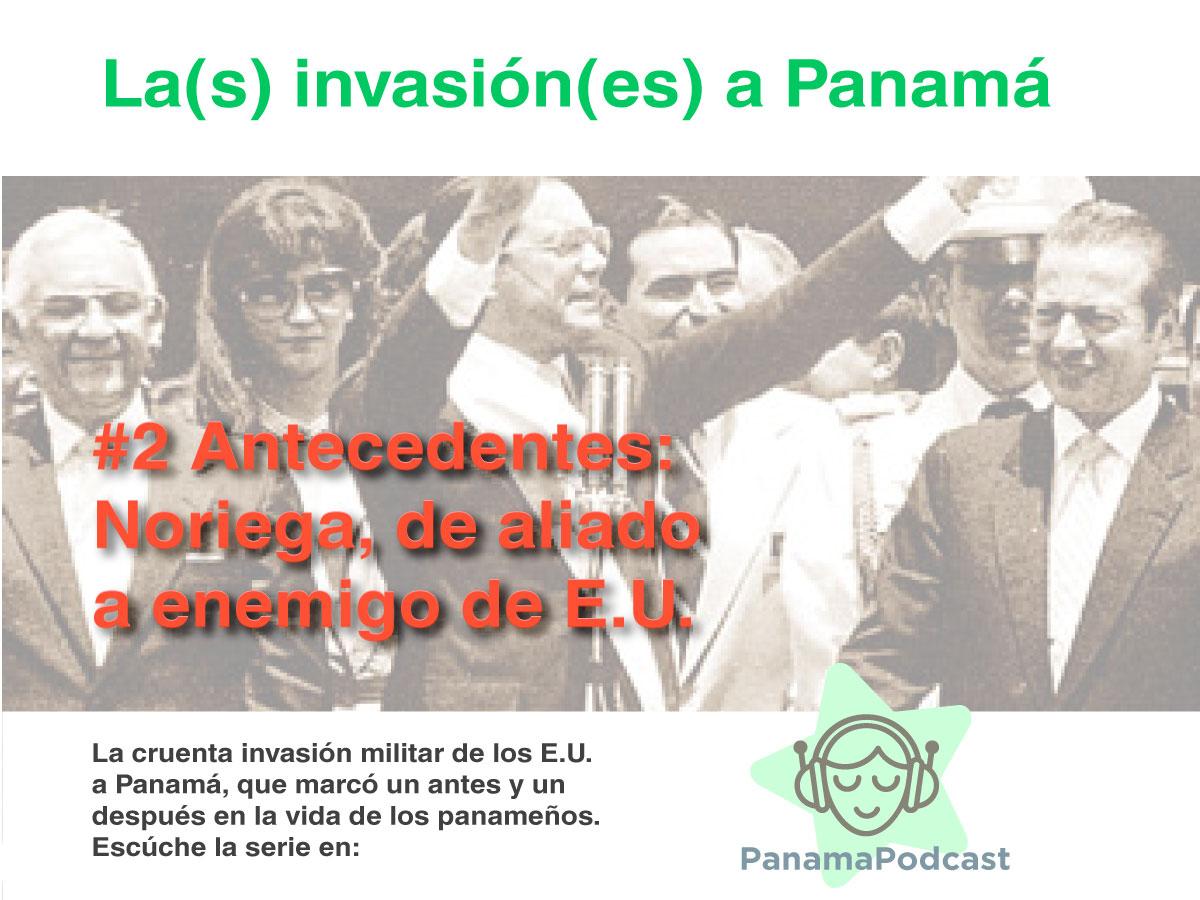 La(s) invasión(es) a Panamá #2 Antecedentes: Noriega, de ...