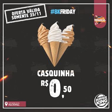 Promoção BKFRIDAY Casquinhas a R$ 0,50