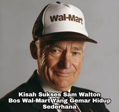 Kisah Sukses Sam Walton, Bos Wal-Mart Yang Suka Hidup Sederhana