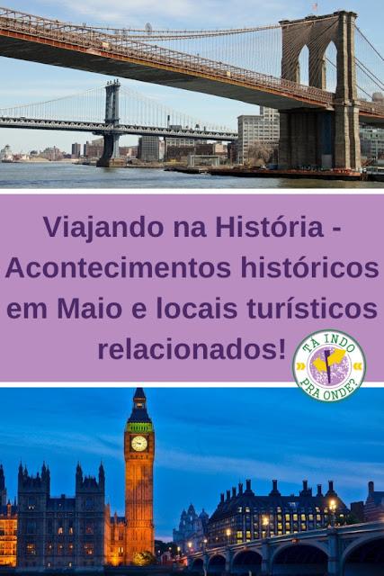 [Viajando na História] O mês de Maio na História