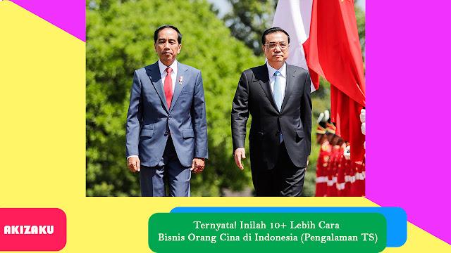Ternyata! Inilah 10+ Lebih Cara Bisnis Orang Cina di Indonesia (Pengalaman TS)