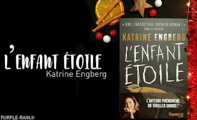 Blog PurpleRain : Livre - L'enfant Etoile • Katrine Engberg