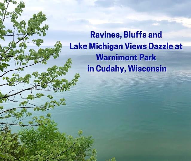Ravines, Bluffs and Lake Michigan Views Dazzle at Warnimont Park in Cudahy, Wisconsin