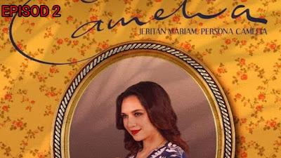 Tonton Drama Camelia Episod 2