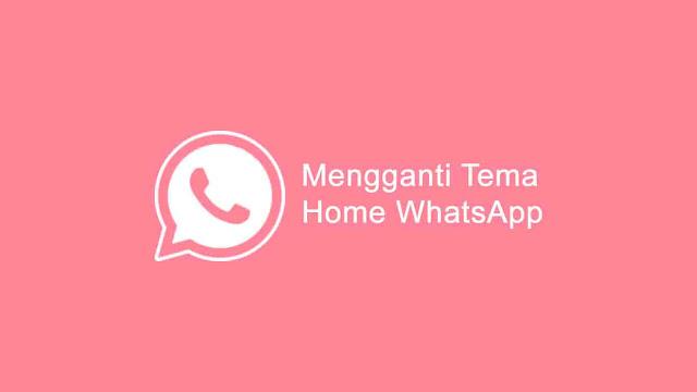 Mengganti tema home WhatsApp