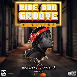 DOWNLOAD  MIXTAPE: DJ Legend – Ride & Groove Mix
