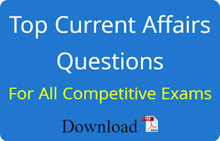 Top Current Affairs Questions For All Competitive Exams