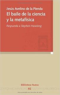 El baile de la ciencia y la metafísica: respuesta a Stephen Hawking / Jesús Avelino de la Pienda
