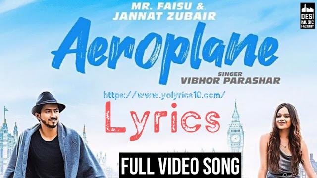 Aeroplane Lyrics - Mr. Faisu & Jannat Zubair | YoLyrics