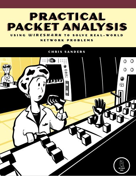 Practical packet analysis : using Wireshark to solve real-world network problems