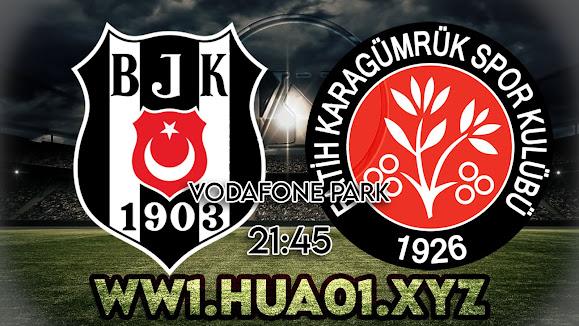 Beşiktaş – Fatih Karagümrük maçını canlı izle