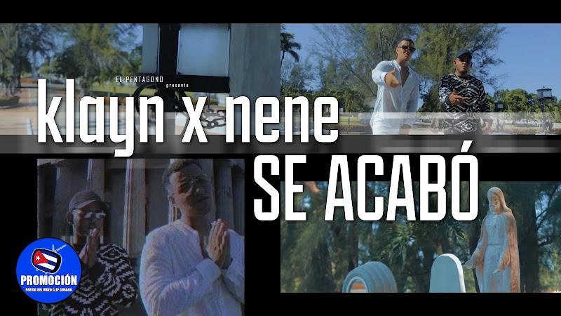 Klayn x Nene - ¨Se acabó¨ - Videoclip - Director: El Pentágono. Portal Del Vídeo Clip Cubano. Música cubana. Canción. Reguetón. Cuba.