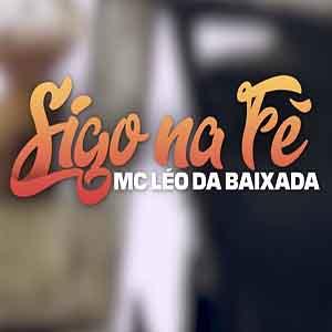 Baixar Música Sigo Na Fé - MC Léo da Baixada Mp3