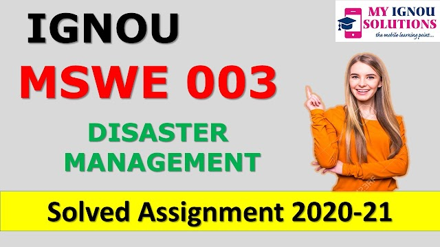 MSWE 003 DISASTER MANAGEMENT Solved Assignment 2020-21