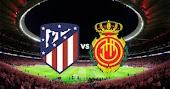 نتيجة مباراة اتليتكو مدريد وريال مايوركا بث مباشر اليوم في الدوري الاسباني