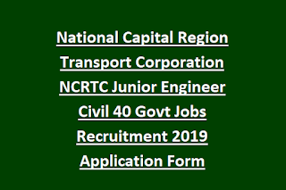 National Capital Region Transport Corporation NCRTC Junior Engineer Civil 40 Govt Jobs Recruitment 2019 Application Form