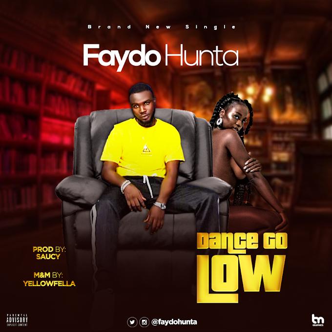 [Music] : Faydo Hunter - Dance Go Low