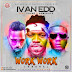 "Download-Ivan Edd ""Work Work"" feat Phyno & Reminisce"
