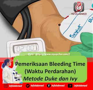 Pemeriksaan Bleeding Time (Waktu Perdarahan) metode duke dan ivy