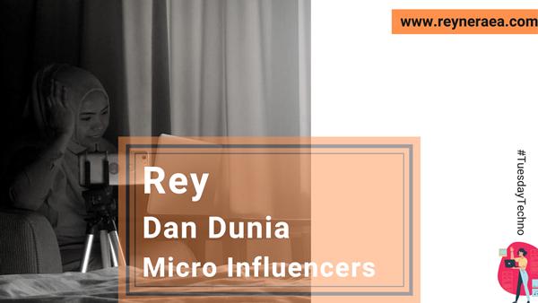 Rey Dan Dunia Micro Influencers