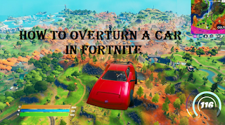 Interact with an overturned car in fortnite,  How to interact with an overturned car to turn it over on fortnite